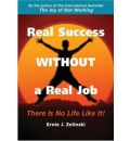Real Success without a Real Job: There is No Life Like it