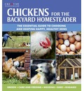 Chickens for the Backyard Homesteader: The Essential Guide to Choosing and Keeping Happy, Healthy Hens