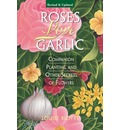 Roses Love Garlic: Secrets of Companion Planting with Flowers
