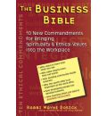 The Business Bible: 101 New Commandments for Bringing Spirituality and Ethical Values into the Workplace