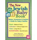 The New Jewish Baby Book: Names, Ceremonies and Customs - A Guide for Today's Families
