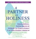 Partner in Holiness: Genesis & Exodus Volume 1: Deepening Mindfulness, Practicing Compassion and Enriching Our Lives Through the Wisdom of R. Levi Yitzhak of Berdichev's Kedushat Levi