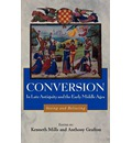 Conversion in Late Antiquity and the Early Middle Ages: Seeing and Believing