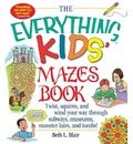 The Everything Kids' Mazes Book: Twist, Squirm, and Wind Your Way Through Subways, Museums, Monster Lairs, and Tombs