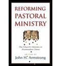 Reforming Pastoral Ministry: Challenges for Ministry in Postmodern Times