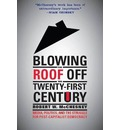 Blowing the Roof off the Twenty-First Century: Media, Politics, and the Struggle for Post-Capitalist Democracy