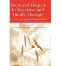 Hope and Despair in Narrative and Family Therapy: Adversity, Forgiveness and Reconciliation