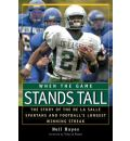 When the Game Stands Tall: The Story of the de La Salle Spartans and Football's Longest Winning Streak