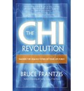 The Chi Revolution: v.ution: Discovering the Healing Power of Energy