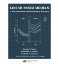 Linear Mixed Models: A Practical Guide Using Statistical Software