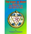 The Light of Egypt: v. 1: The Science of the Soul and the Stars