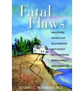 Fatal Flaws: An Introduction to Disorders of Personality and Character