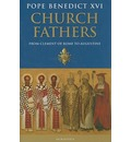 The Church Fathers: From Clement of Rome to Augustine
