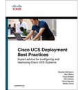 Cisco Ucs Deployment Best Practices: Expert Advice for Configuring and Deploying Cisco Ucs Systems