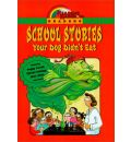 Reading Rainbow Readers: School Stories Your Dog Didn't Eat