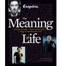 """Esquire"" the Meaning of Life: Wisdom, Humor, and Damn Good Advice from 64 Extraordinary Lives"