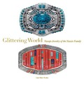 Glittering World: Navajo Jewelry of the Yazzie Family