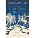 Spartacus Road: A Journey Through Ancient Italy