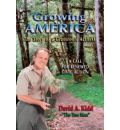 Growing America: The Story of a Grassroots Activist - A Call for Renewed Civic Action