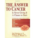 The Answer to Cancer: Is Never Giving it a Chance to Start