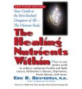 The Healing Nutrients within: Your Guide to the Best-stocked Drugstore of All the Human Body