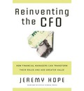 Reinventing The CFO: How Financial Managers Can Transform Their Roles and Add Greater Value
