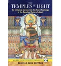 The Temples of Light: An Initiatory Journey into the Heart-teachings of the Egyptian Mystery Schools