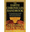 The Earth Chronicles Handbook: A Comprehensive Guide to the Seven Books of the Earth Chronicles