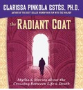 The Radiant Coat: Myths & Stories about the Crossing Between Life & Death