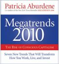 Megatrends 2010: Seven New Trends That Will Transform How You Work, Live, and Invest
