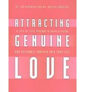 Attracting Genuine Love: A Step-by-Step Program to Bring a Loving and Desirable Partner into Your Life