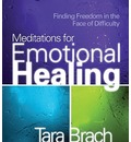 Meditations for Emotional Healing: Finding Freedom in the Face of Difficulty