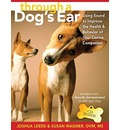 Through a Dog's Ear: Using Sound to Improve the Health and Behavior of Your Canine Companion