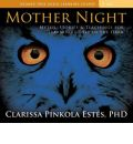 Mother Night: Myths, Stories & Teachings for Learning to See in the Dark