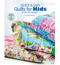 Quick & Easy Quilts for Kids: 12 Kid Friendly Patterns