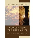 Concerning the Inner Life with the House of the Soul