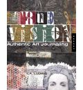 True Vision Authentic Art Journaling: Authentic Art Journaling