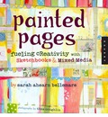 Painted Pages: Fueling Creativity with Sketchbooks & Mixed Media