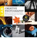 Creative Photography Lab: 52 Fun Exercises for Developing Self Expression with Your Camera. With Six Mixed-Media Projects by Carla Sonheim