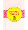 The Little Pink Book of Frozen Drinks: And Other Party Classics