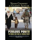 Perilous Power: The Middle East & U.S. Foreign Policy: Dialogues on Terror, Democracy, War, and Justice