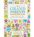 Grandparents Handbook: Games, Activities, Tips, How-Tos, and All-around Fun
