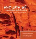 The Zen of Mountains and Climbing: Wit, Wisdom and Inspiration