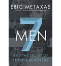 7 Men: And the Secret of Their Greatness