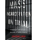 Mass Incarceration on Trial: Prisons Before the Constitution