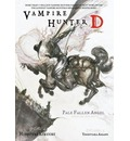 Vampire Hunter D: Pale Fallen Angel Volume 11, part 1 & 2