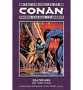 The Chronicles of Conan: Deathmark and Other Stories Volume 19