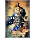 Purest of All Lilies: The Virgin Mary in the Spirituality of St. Faustina