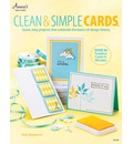 Clean & Simple Cards: Quick, Easy Projects That Celebrate the Basics of Design Theory