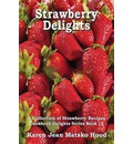 Strawberry Delights Cookbook